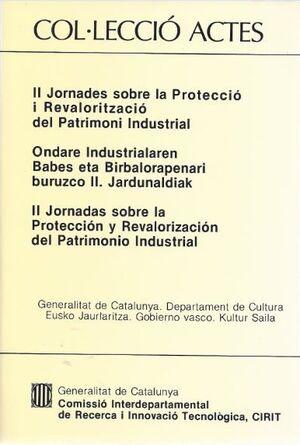 JORNADES SOBRE LA PROTECCIÓ I REVALORITZACIÓ DEL PATRIMONI INDUSTRIAL/II