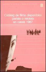 CATÀLEG DE FILMS DISPONIBLES PARLATS O RETOLATS EN CATALÀ 1987
