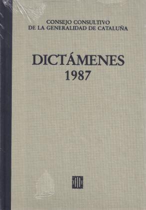 DICTÁMENES EMITIDOS POR EL CONSEJO CONSULTIVO DE LA GENERALIDAD DE CATALUÑA 1987