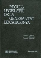 RECULL LEGISLATIU DE LA GENERALITAT DE CATALUNYA. TOM III. VOL. 2.  LLEIS DE CATALUNYA 1984-1988
