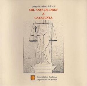 MIL ANYS DE DRET A CATALUNYA