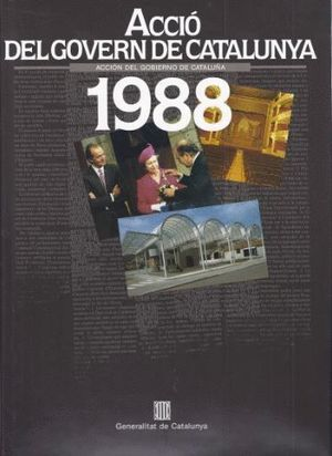ACCIÓN DEL GOBIERNO DE CATALUÑA 1988
