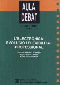 ELECTRÒNICA: EVOLUCIÓ I FLEXIBILITAT PROFESSIONAL/L´