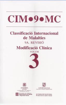 CIM-9-MC (CLASSIFICACIÓ INTERNACIONAL DE MALALTIES). NOVENA REVISIÓ. MODIFICACIÓ CLNICA. VOL. 3