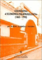 COOPERATIVA L´ECONÒMICA PALAFRUGELLENCA (1865-1990)