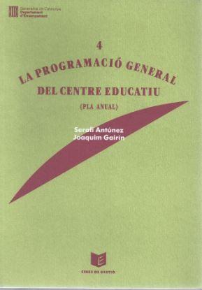 PROGRAMACIÓ GENERAL DEL CENTRE EDUCATIU (PLA ANUAL)