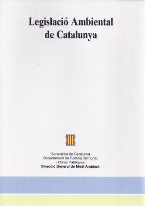 LEGISLACIÓ AMBIENTAL DE CATALUNYA