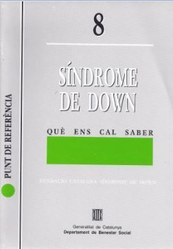 SNDROME DE DOWN. QUÈ ENS CAL SABER