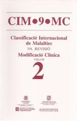 CIM-9-MC (CLASSIFICACIÓ INTERNACIONAL DE MALALTIES). NOVENA REVISIÓ. VOL. 2 MODIFICACIÓ CLÍNICA