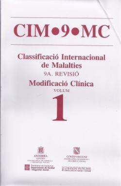 CIM-9-MC (CLASSIFICACIÓ INTERNACIONAL DE MALALTIES). NOVENA REVISIÓ. MODIFICACIÓ CLNICA. -