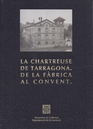 CHARTREUSE DE TARRAGONA. DE LA FÀBRICA AL CONVENT/LA