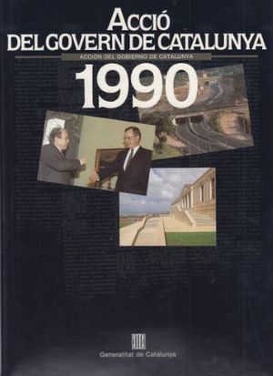ACCIÓN DEL GOBIERNO DE CATALUÑA 1990