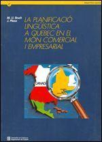 PLANIFICACIÓ LINGÜÍSTICA A QUEBEC EN EL MÓN COMERCIAL I EMPRESARIAL/LA