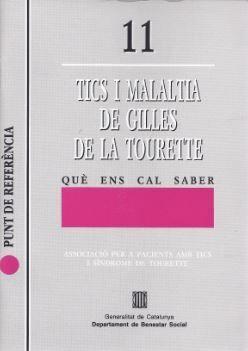 TICS I MALALTIA DE GILLES DE LA TOURETTE. QUÈ ENS CAL SABER