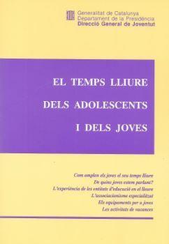 TEMPS LLIURE DELS ADOLESCENTS I DELS JOVES. PONÈNCIES DE LES JORNADES JOVENTUT I LLEURE ALS 90