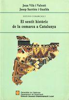SENTIT HISTÒRIC DE LA COMARCA A CATALUNYA/EL