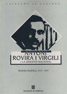 ANTONI ROVIRA I VIRGILI I LA QÜESTIÓ NACIONAL. TEXTOS POLÍTICS 1913-1947