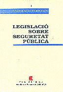 LEGISLACIÓ SOBRE SEGURETAT PÚBLICA