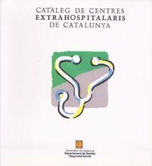 CATÀLEG DE CENTRES EXTRAHOSPITALARIS DE CATALUNYA