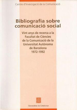 BIBLIOGRAFIA SOBRE COMUNICACIÓ SOCIAL. VINT ANYS DE RECERCA A LA FACULTAT DE CIÈNCIES DE LA COMUNICA