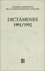DICTÁMENES EMITIDOS POR EL CONSEJO CONSULTIVO DE LA GENERALIDAD DE CATALUÑA 1991-1992