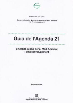 GUIA DE L´AGENDA 21: L´ALIANÇA GLOBAL PER AL MEDI AMBIENT I EL DESENVOLUPAMENT