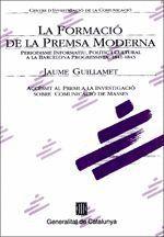 FORMACIO DE LA PREMSA MODERNA, LA PERIODISME INFORMATIU, POLITIC I CULTURAL A LA BARCELONA PROGRESSI