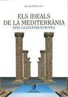 IDEALS DE LA MEDITERRÀNIA DINS LA CULTURA EUROPEA/ELS