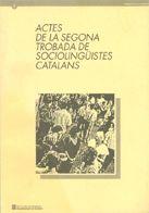ACTES DE LA SEGONA TROBADA DE SOCIOLINGÜISTES CATALANS. TORTOSA