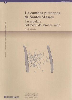CAMBRA PIRINENCA DE SANTES MASSES. UN SEPULCRE COL·LECTIU DEL BRONZE ANTIC (PINELL