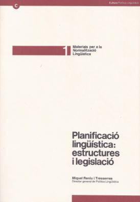 PLANIFICACIÓ LINGÜÍSTICA: ESTRUCTURES I LEGISLACIÓ