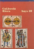 COL·LECCIÓ RIERA. ANYS 40