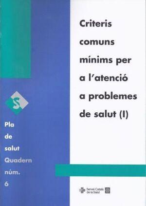 CRITERIS COMUNS MNIMS PER A L´ATENCIÓ A PROBLEMES DE SALUT (I)