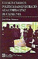 ALTS CÀRRECS: POLÍTICA I ADMINISTRACIÓ A LA GENERALITAT DE CATALUNYA/ELS