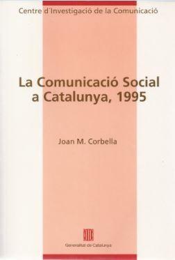 COMUNICACIÓ SOCIAL A CATALUNYA. ARTICULACIÓ DELS ESPAIS I LES ESTRUCTURES ALS ANYS NORANTA/LA