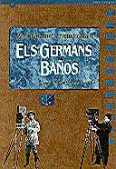 GERMANS BAÑOS. AQUELL PRIMER CINEMA CATALÀ/ELS