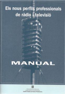 NOUS PERFILS PROFESSIONALS DE RÀDIO I TELEVISIÓ. MANUAL/ELS