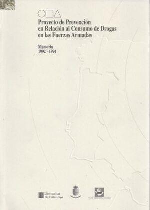 PROYECTO DE PREVENCIÓN EN RELACIÓN AL CONSUMO DE DROGAS EN LAS FUERZAS ARMADAS. MEMORIA 1992-1994