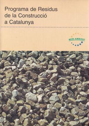 PROGRAMA DE RESIDUS DE LA CONSTRUCCIÓ A CATALUNYA