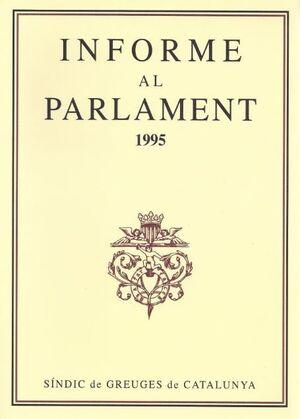 INFORME AL PARLAMENT DE CATALUNYA EMÈS PEL SÍNDIC DE GREUGES. ANY 1995