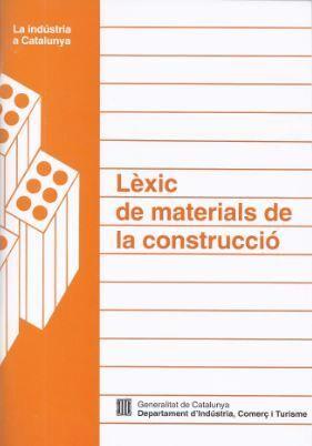 LÈXIC DE MATERIALS DE LA CONSTRUCCIÓ