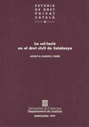 COL·LACIÓ EN EL DRET CIVIL DE CATALUNYA/LA