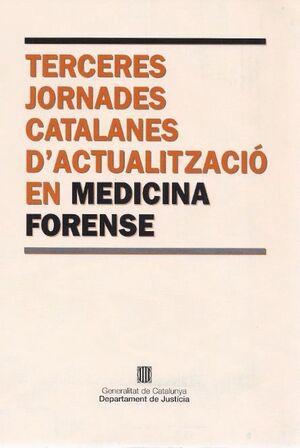 TERCERES JORNADES CATALANES D´ACTUALITZACIÓ EN MEDICINA FORENSE. BARCELONA