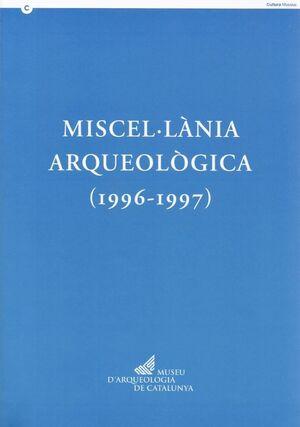 MISCEL·LÀNIA ARQUEOLÒGICA (1996-1997)