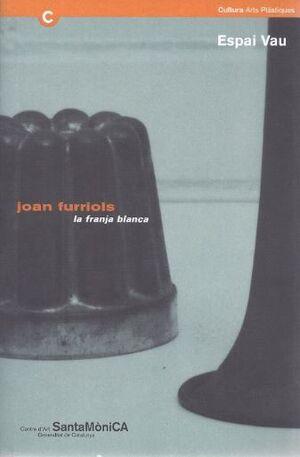 JOAN FURRIOLS. LA FRANJA BLANCA