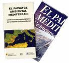 PAISATGE AMBIENTAL MEDITERRANI. L´ESTRUCTURA ECOPAISATGSTICA DE LA MEDITERRÀNIA OCCIDENTAL/EL