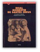 REIAL MONESTIR DE SANTES CREUS. GUIA HISTÒRICA I ARQUITECTÒNICA