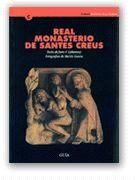 REAL MONASTERIO DE SANTES CREUS. GUÍA HISTÓRICA Y ARQUITECTÓNICA