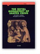 ROYAL MONASTERY OF SANTES CREUS. HISTORIC AND ARCHITECTURAL GUIDE/THE
