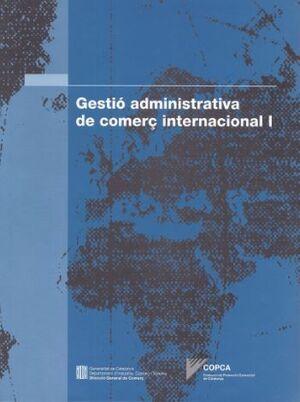 GESTIÓ ADMINISTRATIVA DE COMERÇ INTERNACIONAL I. VOL. 1